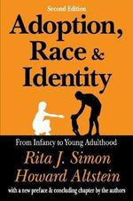 Adoption, Race and Identity : From Infancy to Young Adulthood - Rita J. Simon