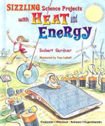 Sizzling Science Projects with Heat and Energy - Robert Gardner