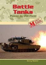 Battle Tanks : Power in the Field - Gerry Souter