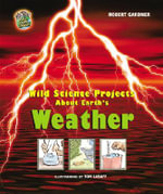 Wild Science Projects about Earth's Weather - Robert Gardner