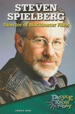 Steven Spielberg : Director of Blockbuster Films