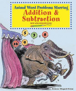 Animal Word Problems Starring Addition and Subtraction : Math Word Problems Solved - Rebecca Wingard-Nelson