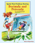 Sports Word Problems Starring Decimals and Percents : Math Word Problems Solved - Rebecca Wingard-Nelson