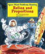 Space Word Problems Starring Ratios and Proportions : Math Word Problems Solved - Rebecca Wingard-Nelson
