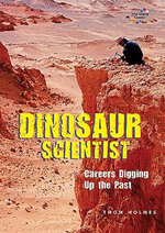 Dinosaur Scientist : Careers Digging Up the Past - Thom Holmes