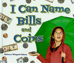 I Can Name Bills and Coins : I Like Money Math! - Rebecca Wingard-Nelson