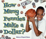 How Many Pennies Make a Dollar? : I Like Money Math! - Rebecca Wingard-Nelson
