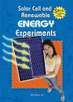 Solar Cell and Renewable Energy Experiments : Cool Science Projects with Technology - Ed Sobey