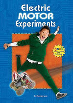 Electric Motor Experiments : Cool Science Projects with Technology - Ed Sobey