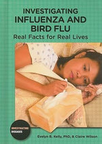Investigating Influenza and Bird Flu : Real Facts for Real Lives - Evelyn B Kelly