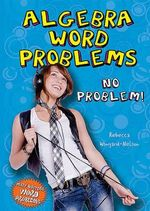 Algebra Word Problems : No Problem! - Rebecca Wingard-Nelson