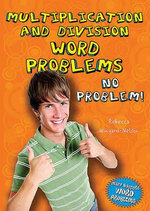 Multiplication and Division Word Problems : No Problem! - Rebecca Wingard-Nelson
