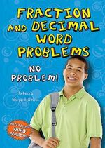 Fraction and Decimal Word Problems : No Problem! - Rebecca Wingard-Nelson