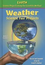 Weather Science Fair Projects - Robert Gardner