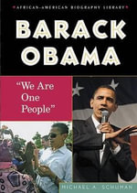 Barack Obama : We Are One People - Michael A Schuman