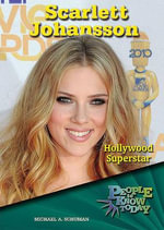 Scarlett Johansson : Hollywood Superstar - Michael A Schuman