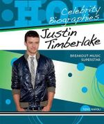 Justin Timberlake : Breakout Music Superstar : Celebrity Biographies Series - Tony Napoli