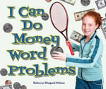 I Can Do Money Word Problems - Rebecca Wingard-Nelson