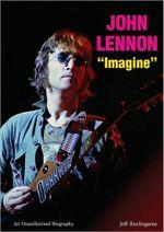 John Lennon : Imagine - Jeff Burlingame