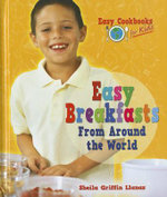 Easy Breakfasts from Around the World : Easy Cookbooks for Kids - Sheila Griffin Llanas