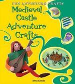 Medieval Castle Adventure Crafts : Fun Adventure Crafts - Anna Llimos