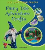 Fairy Tale Adventure Crafts : Fun Adventure Crafts - Anna Llimos