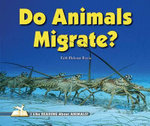Do Animals Migrate? : I Like Reading About Animals Series - Faith Hickman Brynie