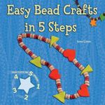 Easy Bead Crafts in 5 Steps : Easy Crafts in 5 Steps - Anna Llimos