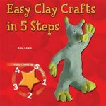 Easy Clay Crafts in 5 Steps : Easy Craft in 5 Steps - Anna Llimos