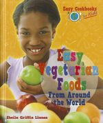 Easy Vegetarian Foods from Around the World - Sheila Griffin Llanas
