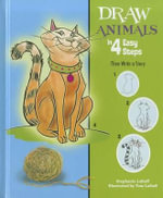 Draw Animals in 4 Easy Steps : Then Write a Story - Stephanie LaBaff