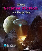 Write Science Fiction in 5 Simple Steps - Michael A Schuman