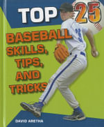 Top 25 Baseball Skills, Tips, and Tricks - David Aretha