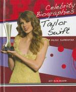 Taylor Swift : Music Superstar - Jeff Burlingame