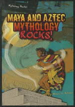 Maya and Aztec Mythology Rocks! : TV Comedy Superstar - Michael A Schuman