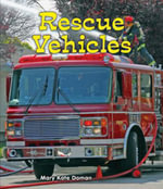 Rescue Vehicles : All about Big Machines - Dorothy Goeller