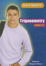 Trigonometry Smarts! : Math Smarts! (Library) - Rebecca Wingard-Nelson