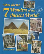 What Are the 7 Wonders of the Ancient World? : Gross But True Things You Don't Want to Know about... - Michelle Laliberte