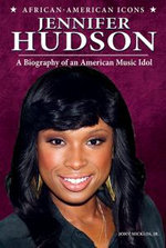 Jennifer Hudson : A Biography of an American Music Idol - John Micklos, Jr.