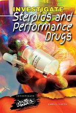 Investigate Steroids and Performance Drugs - Sara L Latta