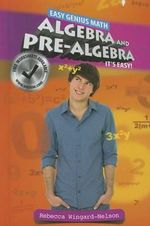 Algebra and Pre-Algebra : It's Easy! - Rebecca Wingard-Nelson
