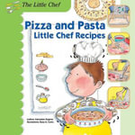 Pizza and Pasta : Little Chef Recipes - Mercedes Segarra