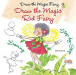 Draw the Magic Red Fairy - Rosa Maria Curto
