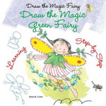 Draw the Magic Green Fairy - Rosa Maria Curto