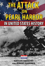 The Attack on Pearl Harbor in United States History - Nathan Anthony