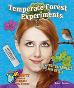 Temperate Forest Experiments : 8 Science Experiments in One Hour or Less - Robert Gardner