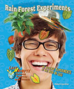 Rain Forest Experiments : 10 Science Experiments in One Hour or Less - Robert Gardner