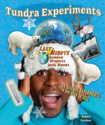 Tundra Experiments : 14 Science Experiments in One Hour or Less - Robert Gardner