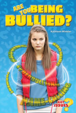 Are You Being Bullied? : How to Deal with Taunting, Teasing, and Tormenting - Kathleen Winkler