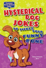 Hysterical Dog Jokes to Tickle Your Funny Bone - Felicia Lowenstein Niven